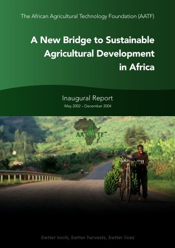 AATF Inaugural Report - African Agricultural Technology Foundation