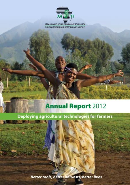 Annual Report 2012 - African Agricultural Technology Foundation