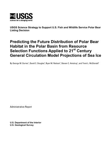 Predicting the Future Distribution of Polar Bear Habitat in ... - the USGS