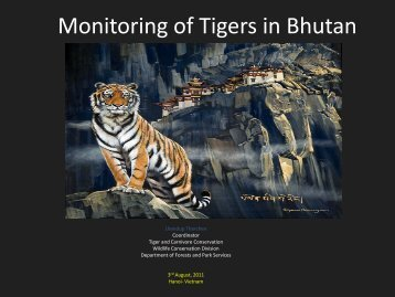 Monitoring of Tigers in Bhutan - Global Tiger Initiative