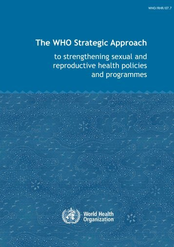 The WHO Strategic Approach to strengthening sexual ... - ExpandNet
