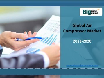 Impact Analysis on Global Air Compressor Market Trends to 2020