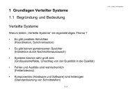 1 Grundlagen Verteilter Systeme 1.1 Begründung und Bedeutung ...