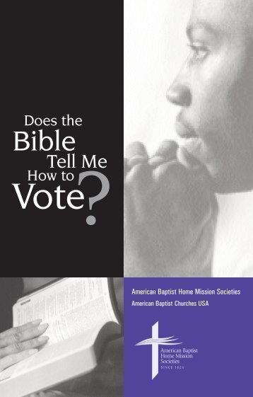 Does the Bible Tell Me How to Vote? - American Baptist Home ...