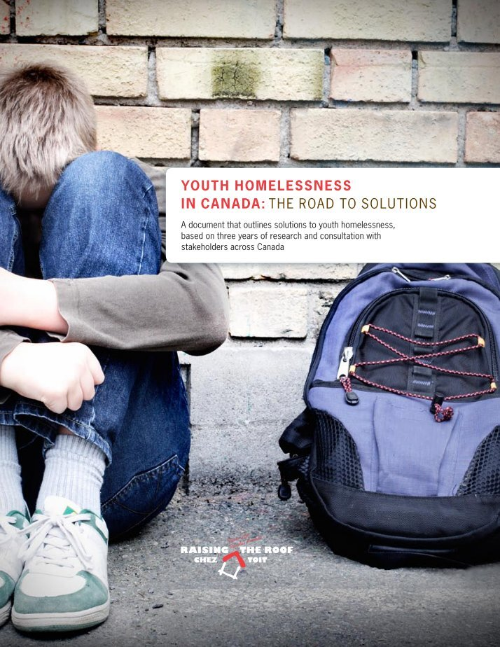 homeless youth in canada Even with the daily struggle faced by youth in obtaining shelter and homelessness becoming a reality for a growing number of canadians, canada, with its high quality of life is one country that has always had a global long-standing reputation.
