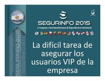 Cybsec_Seguridad_para_usuarios_Vips_Segurinfo_Ar_2015
