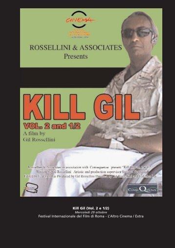 Kill Gil (Vol. 2 e 1/2) Festival Internazionale del ... - mimmomorabito.it