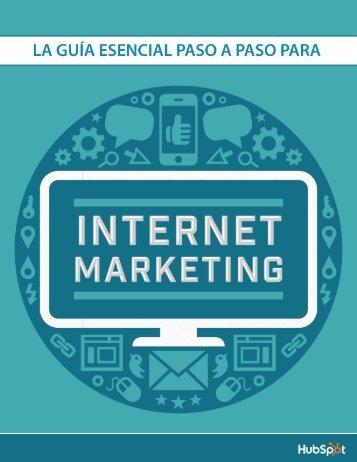[SPANISH]_internet-marketing-guide.pdf?t=1426801859273&__hstc=259582869.7e1b75a403f78f5de430ce679377952d.1426802766130.1426802766130.1426802766130.1&__hssc=259582869.2