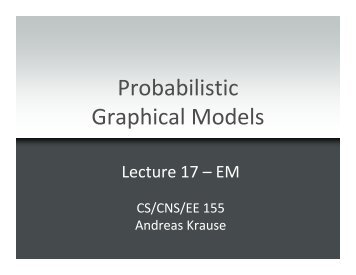 Probabilistic Graphical Models - Caltech