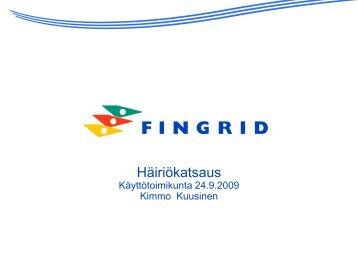 Häiriökatsaus Käyttötoimikunta 24.9.2009 Kimmo Kuusinen - Fingrid