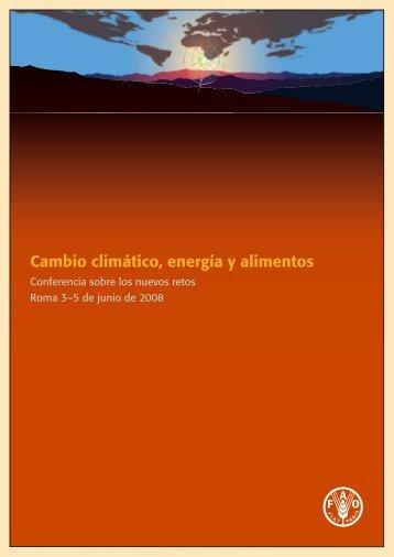 Cambio climático, energía y alimentos Conferencia sobre ... - FAO.org