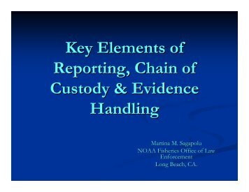 Key Elements of Reporting, Chain of Custody & Evidence Handling