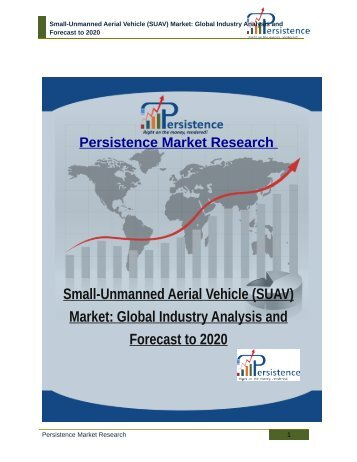 Small-Unmanned Aerial Vehicle (SUAV) Market: Global Industry Analysis and Forecast to 2020