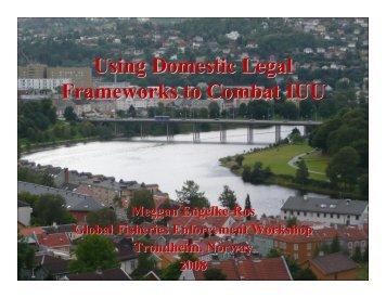 Using Domestic Legal Frameworks to Combat IUU - International ...