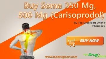 Buy Soma 350 Mg 500 Mg Carisoprodol Online