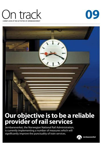 Our objective is to be a reliable provider of rail ... - Jernbaneverket