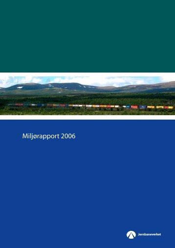 Miljørapport 2006.pdf - Jernbaneverket