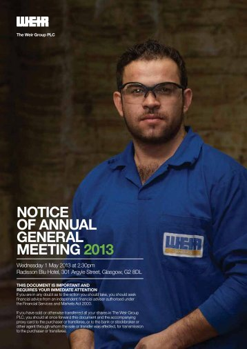 NoTiCe of ANNuAL GeNerAL MeeTiNG 2013 - The Weir Group