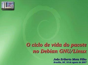 Vivendo o O ciclo de vida do pacote no Debian ... - Eriberto.pro.br