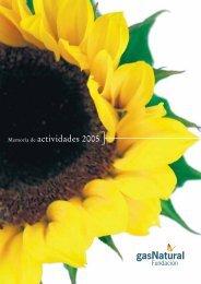 Memoria de actividades 2005 - Fundación Gas Natural Fenosa