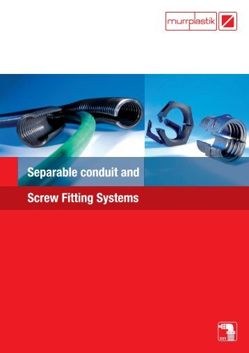 Separable conduit and Screw Fitting Systems - Murrplastik ...