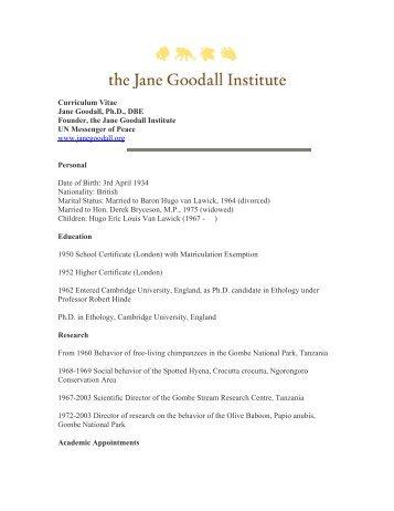Curriculum Vitae Jane Goodall, Ph.D., DBE Founder, the Jane ...