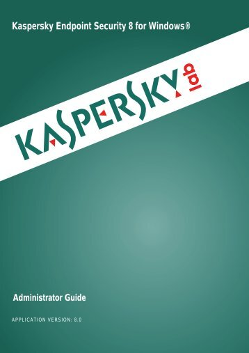 Kaspersky Endpoint Security 8 for Windows® Administrator Guide