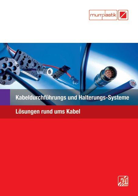 Kabeldurchführungs und Halterungs-Systeme Lösungen rund ums ...