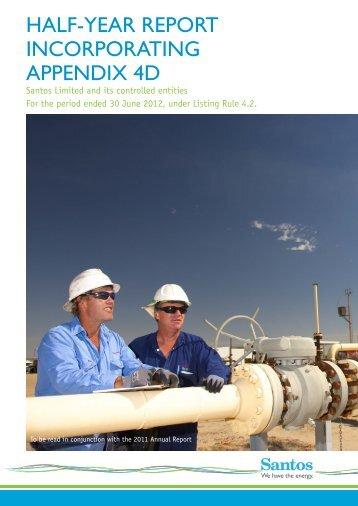 HALF-YEAR REPORT INCORPORATING APPENDIX 4D - Santos