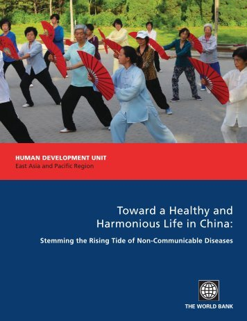 Toward a Healthy and Harmonious Life in China: - World Bank