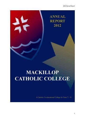 2012 Annual Report 1 - MacKillop Catholic College
