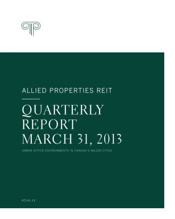 quarterly report march 31, 2013 - Allied Properties Real Estate ...