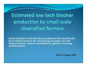 Estimated low tech biochar production by small scale diversified ...