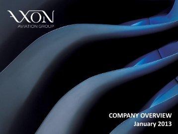 COMPANY OVERVIEW January 2013 - AXON Aviation Group