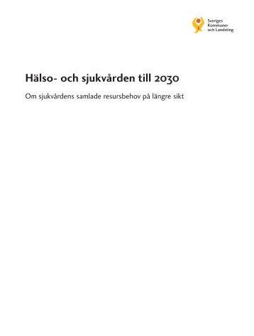 Hälso- och sjukvården till 2030 - Nordic ICT Foresight