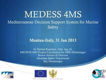 Presentation at SEE MARINER - Mediterranean Decision Support ...