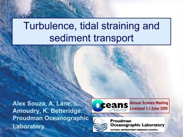 Turbulence, tidal straining and sediment transport - Oceans 2025