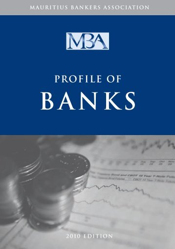 MBA Profile of Banks 2010 Edition - Mauritius Bankers Association ...