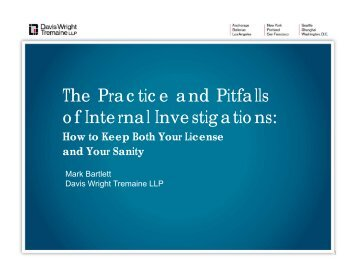The Practice and Pitfalls of Internal Investigations: - Davis Wright ...