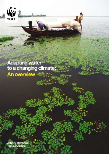 Adapting water to a changing climate: An overview - WWF