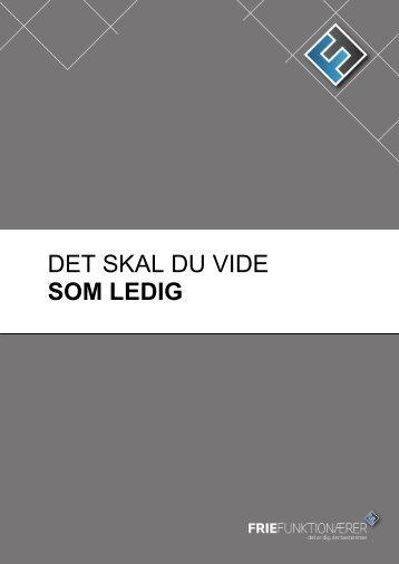 DET SKAL DU VIDE SOM LEDIG - Frie Funktionærer