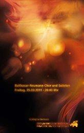 Balthasar-Neumann-Chor und Solisten Freitag, 25.03.2011 · 20.00 ...