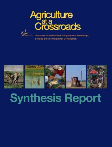 Synthesis Report - The International Assessment of Agricultural ...