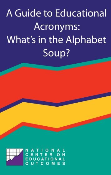 A Guide to Educational Acronyms: What's in the Alphabet Soup?