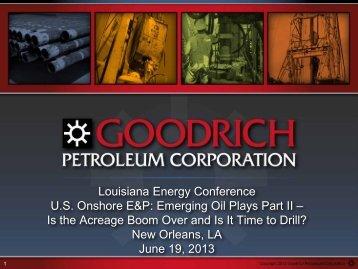 Goodrich Petroleum Corporation - LouisianaEnergyConference.com