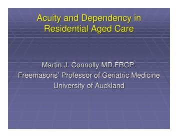 Acuity and Dependency in Residential Aged Care - New Zealand ...