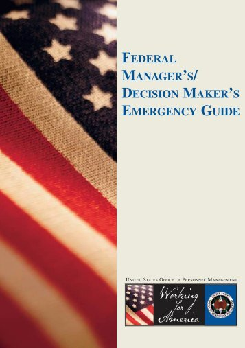 A Federal Manager's/Decision Maker's Emergency Guide
