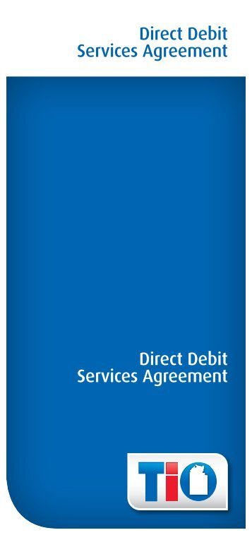 Direct Debit Services Agreement Direct Debit Services ... - TIO