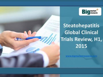 2015 H1, Steatohepatitis Market Global Clinical Trials Review
