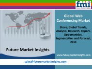 Web Conferencing Market - Global Industry Analysis and Opportunity Assessment 2014 - 2020: Future Market Insights